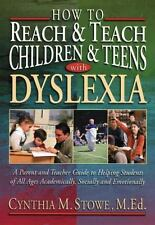 How To Reach and Teach Children and Teens with Dyslexia: A Parent and Teacher G