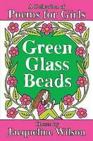 Green Glass Beads: A Collection of Poems for Girls, Wilson, Jacqueline, Very Goo
