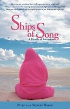 Ships of Song : A Parable of Ascension by Stanley Haluska and Patricia...