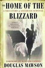 The Home of the Blizzard: A True Story of Antarctic Survival