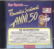 Quei Romantici Scatenati Anni '50 25B TONINA TORRIELLI CALUDIO VILLA MODUGNO CD