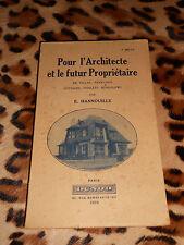 Pour l'architecte et le futur propriétaire - E. Hannouille - Dunod, 1934