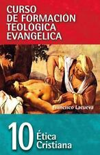 Cft 10 - ?tica Cristiana (curso De Formacion Teologica Evangelica) (spanish E...