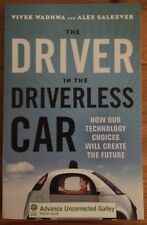 The Driver in the Driverless Car by Vivek Wadhwa & Alex Salkever (paperback ARC)