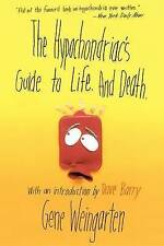 The Hypochondriac's Guide to Life. And Death., Weingarten, Gene | Paperback Book