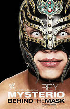 Rey Mysterio: Behind the Mask (WWE),Rey Mysterio,Very Good Book mon0000012384