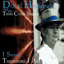 Doug Haining and the Twin Cities Seven - I Swing Therefore I Am CD