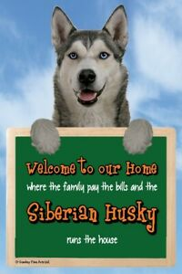 Siberian Husky dog Welcome to our Home sign HUSKIES run the house funny signs