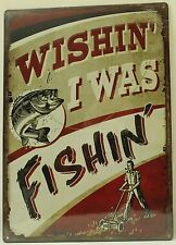 WISHING I WAS FISHING EMBOSSED TIN SIGN Angler Fly Bass NEW Vintage Retro Metal