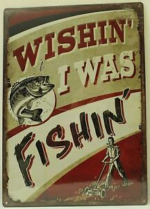 Wishing I Was Fishing Embossed Tin Sign Angler Fly Bass New Metal Vintage Poster
