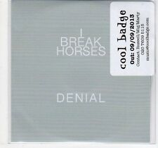(EF243) I Break Horses, Denial - 2013 DJ CD