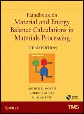 Handbook on Material and Energy Balance Calculations in Materials Processing...