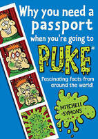 Why You Need a Passport When You're Going to Puke by Mitchell Symons...