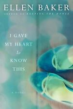 I Gave My Heart to Know This: A Novel