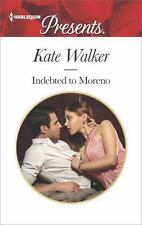 Indebted to Moreno by Kate Walker (2016, Paperback)