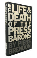 Piers Brendon THE LIFE AND DEATH OF THE PRESS BARONS  1st Edition 1st Printing