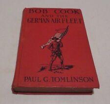BOB COOK AND THE GERMAN AIR FLEET HC/1918 Paul G. Tomlinson WW1 Barse & Co. - L