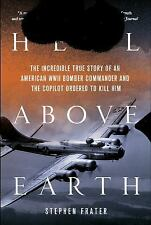 Hell above Earth : The Incredible True Story of an American WWII Bomber...