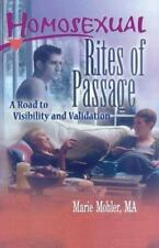 Homosexual Rites of Passage: A Road to Visibility and Validation (Haworth Gay &