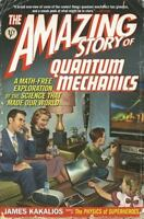 The Amazing Story of Quantum Mechanics: A Math-Free Exploration of the Science