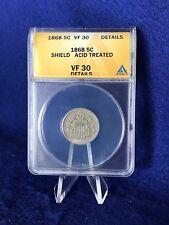 1868  SHIELD NICKEL 5c *ANACS VF30 Details VERY FINE*