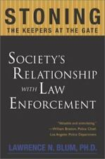 Stoning the Keepers at the Gate: Society's Relationship with Law Enforcement, La