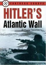 Hitler's Atlantic Wall  FORTRESS   EUROPE  ANTHONY SAUNDERS  HC/  DJ 1ST  EDT