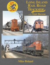 LONG ISLAND Rail Road Trackside -- (Just Published 2018 NEW BOOK)