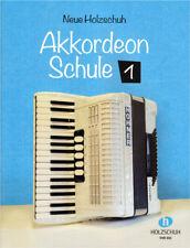 Alfons Holzschuh Neue Holzschuh Akkordeonschule Bd. 1 Noten Schule für Akkordeon