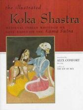 The Illustrated Koka Shastra: Medieval Indian Writings on Love Based on the Kama