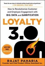 Loyalty 3.0: How to Revolutionize Customer and Employee Engagement with Big Data