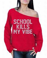 School Kills My Vibe Off The Shoulder Funny Slogan School Oversized Sweatshirt
