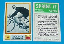 N°187 THORWALD ELLEGAARD PANINI SPRINT 71 CYCLISME 1971 WIELRIJDER CICLISMO