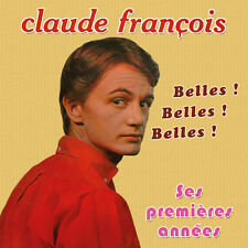 CD Kôkô / Claude François : Ses premières années : Belles ! Belles ! Belles !