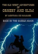 Old West Adventures of Ornery and Slim Back in The Saddle Again 9781452027098