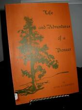 Life and Adventures of a Pioneer -Northern Ontario History -Hugh Campbell Signed