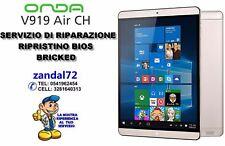 ONDA V919 Air CH AGGIORNAMENTO FLASH BIOS BRICKED ROM SERVIZIO RIPARAZIONE