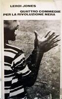 LEROI JONES QUATTRO 4 COMMEDIE PER LA RIVOLUZIONE NERA EINAUDI 1971