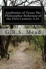 Apollonius of Tyana the Philosopher-Reformer of the First Century A. D. by G....