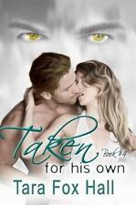 Taken for His Own : The Promise Me Series, Book 4 by Tara Fox Hall (2013,...