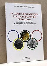DE L'AVENTURE OLYMPIQUE A' LA COUPE DU MONDE DE FOOTBALL