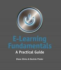 E-Learning Fundamentals: A Practical Guide: By Diane Elkins, Desiree Pinder