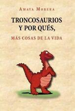 Troncosaurios y Por Qués, Más Cosas de la Vid by Amaya Morera (2012, Hardcover)