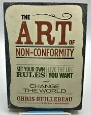 The Art of Non-Conformity : Set Your Own Rules, Live the Life You Want, and...