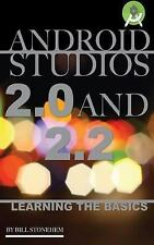Android Studios 2.0 and 2.2 : Learning the Basics, Paperback by Stonehem, Bill