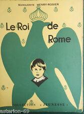 LE ROI DE ROME: MARGUERITE HENRY-ROSIER  ILL.ALINE   LANORE 1958