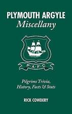 Plymouth Argyle Miscellany: Pilgrims Trivia, History, Facts and Stats,Rick Cowde