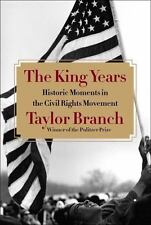The King Years Historic Moments in Civil Rights Movement Taylor Branch FIRST ED