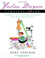 The Fashion Designer Survival Guide: An Insider's Look at Starting and Running