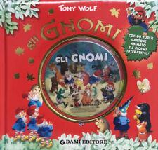 (1276) Gli gnomi. Ediz. illustrata. Con DVD - Sara Reggiani, Tony Wolf - Dami Ed